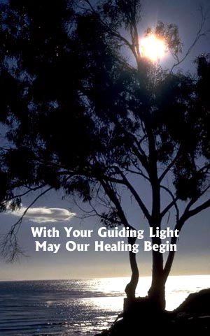 With Your Guiding Light May Our Healing Begin